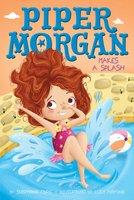 Piper Morgan Makes a Splash - Stephanie Faris