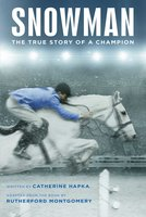 Snowman: The True Story of a Champion - Catherine Hapka