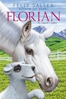Florian: The Emperor's Stallion - Felix Salten