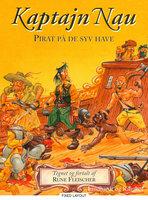 Kaptajn Nau - Pirat på de syv have - Rune Fleischer