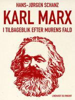 Karl Marx i tilbageblik efter murens fald - Hans-Jørgen Schanz