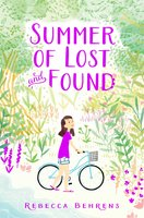 Summer of Lost and Found - Rebecca Behrens