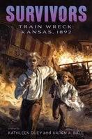 Train Wreck - Kathleen Duey, Karen A. Bale