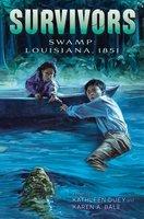 Swamp: Louisiana, 1851 - Kathleen Duey, Karen A. Bale