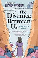 The Distance Between Us: Young Reader Edition - Reyna Grande