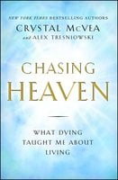 Chasing Heaven: What Dying Taught Me about Living - Crystal McVea,Alex Tresniowski