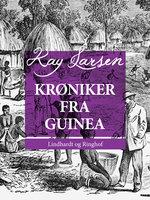 Krøniker fra Guinea - Kay Larsen