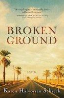 Broken Ground - Karen Halvorsen Schreck