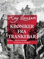 Krøniker fra Trankebar - Kay Larsen