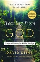 Hearing from God: 5 Steps to Knowing His Will for Your Life - David Stine