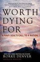 Worth Dying For: A Navy Seal's Call to a Nation - Ellis Henican,Rorke Denver