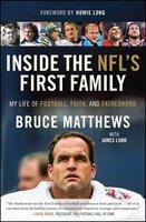 Inside the NFL's First Family: My Life of Football, Faith, and Fatherhood - Bruce Matthews