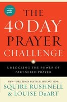 The 40 Day Prayer Challenge - SQuire Rushnell, Louise DuArt