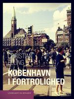 København i fortrolighed - Christian Elling