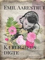 Kærlighedsdigte - Emil Aarestrup
