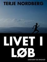 Livet i løb - Terje Nordberg