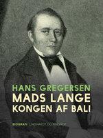 Mads Lange - kongen af Bali - Hans Gregersen