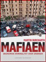 Mafiaen. Økonomisk kriminalitet over grænser - Martin Burcharth