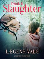 Lægens valg - Frank G. Slaughter