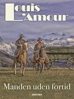 Manden uden fortid - Louis L'Amour