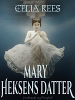 Mary - heksens datter - Celia Rees