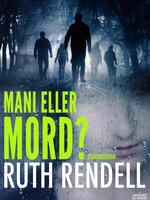 Mani eller mord? - Ruth Rendell