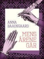 Mens årene går - Anna Baadsgaard