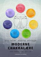 Moderne chakralære - Din farvetype, dit liv - Jette Holm, Martine Andersen