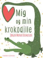 Mig og min krokodille - Jørgen Munck Rasmussen