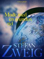 Møde med en svunden tid - Stefan Zweig