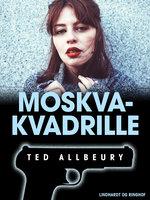 Moskva-kvadrille - Ted Allbeury