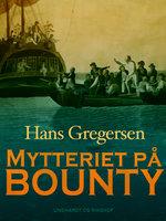 Mytteriet på Bounty - Hans Gregersen