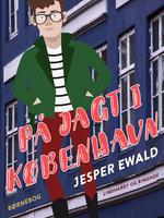 På Jagt i København - Jesper Ewald
