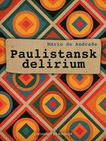 Paulistansk delirium - Mário De Andrade