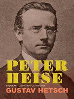 Peter Heise - Gustav Hetsch