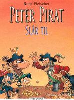 Peter Pirat slår til - Rune Fleischer