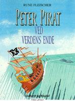 Peter Pirat ved verdens ende - Rune Fleischer