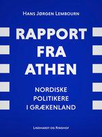 Rapport fra Athen. Nordiske politikere i Grækenland - Hans Jørgen Lembourn