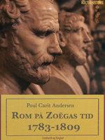 Rom på Zoëgas tid. 1783-1809 - Poul Carit Andersen