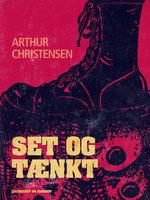 Set og tænkt - Arthur Christensen