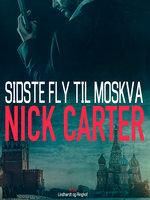 Sidste fly til Moskva - Nick Carter
