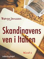 Skandinavens ven i Italien bind 1 - Børge Janssen