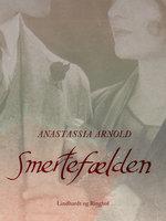 Smertefælden - Anastassia Arnold
