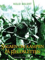 Sagaen om kampen på fjeldsletten - Keld Belert