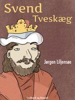 Svend Tveskæg - Jørgen Liljensøe