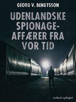 Udenlandske spionageaffærer fra vor tid - Georg V. Bengtsson