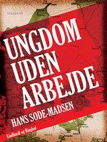 Ungdom uden arbejde - Hans Sode-Madsen