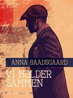 Vi holder sammen - Anna Baadsgaard