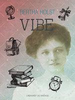 Vibe - Bertha Holst