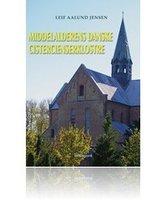 Middelalderens danske cistercienserklostre - Laif Aalund Jensen